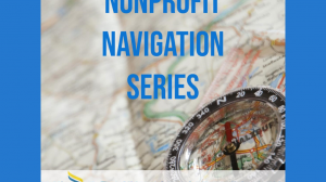 Nonprofit Navigation Series Continues: Engaging Policymakers 101