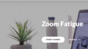 Zoom Fatigue – Free Online Training