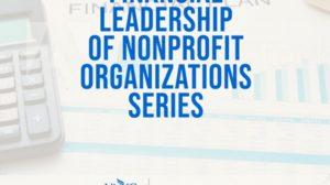 Specialized Nonprofit Financial Topics: Grants Management, Allocations, Audits, Form 990, Communicating Progress and Social Enterprise