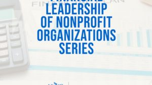 Financial Leadership for Medium and Large Organizations: Using Financial Information Systems to Access Organizational Financial Health
